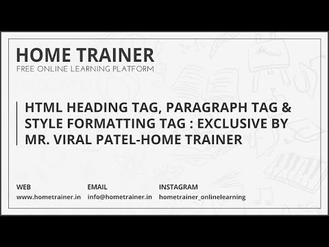 HTML Heading Tag, Paragraph Tag &  Style Formatting Tag : Exclusive By Mr. Viral Patel-Home Trainer