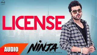 License ( Full Audio Song ) | Ninja | Punjabi Audio Songs | Speed Records