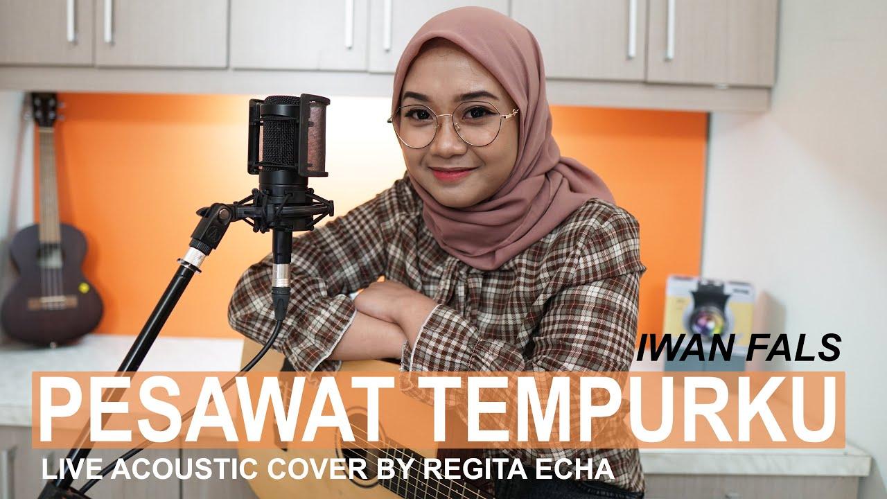Download PESAWAT TEMPURKU - IWAN FALS ( COVER BY REGITA ECHA ) MP3 Gratis
