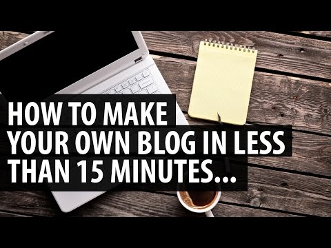 How To Make A Blog | Create A Wordpress Blog In Less Than 15 Minutes...