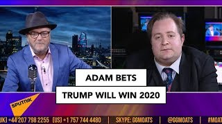 Adam bets Trump will win in 2020 | Adam Garrie on MOATS