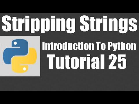 Stripping Strings - Python: Tutorial 25