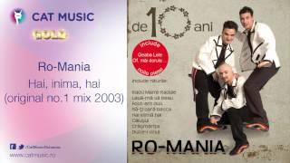 Download Ro-Mania - Hai, inima, hai (original no. 1 mix 2003)