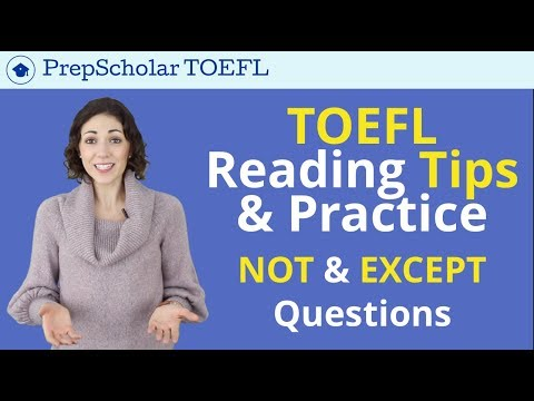 TOEFL Reading Tips and Practice | NOT and EXCEPT Questions