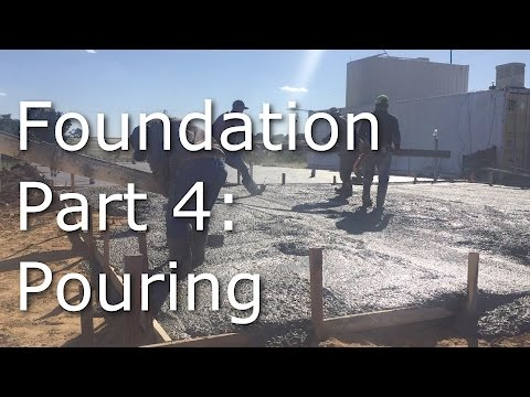 Foundation Part 4: Pouring and finishing foundation