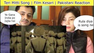 How Pakistani Reacts To Teri Mitti (तेरी मिट्टी) Song | Love For India | Kesari Akshay Kumar