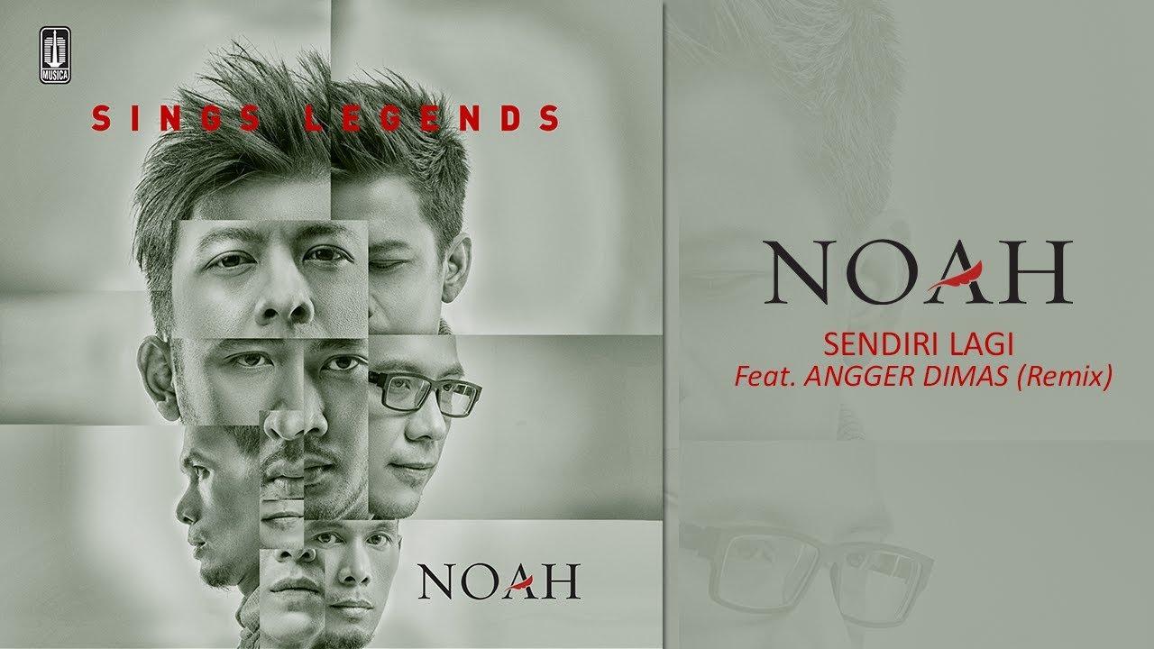 Noah - Sendiri Lagi Feat Angger Dimas (Remix)
