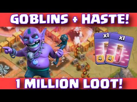 Clash Of Clans 240 GOBLINS + HASTE SPELLS = 1 MILLION LOOT RAID