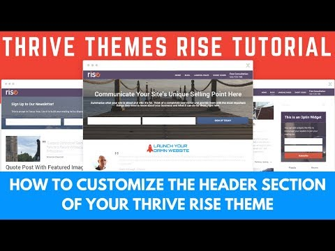 Thrive Themes Rise Tutorial | How to Customize the Header Section of Your Thrive Rise Theme
