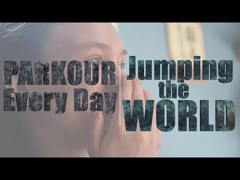 My We Jump the World Day | Parkour Every Day (Parkour & Freerunning)