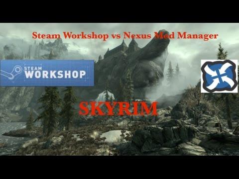Skyrim Nexus Mod Manager vs Steam Workshop