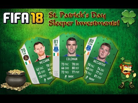 FIFA 18 St. Patrick's Day Sleeper Investments!     Multiply Your Coins Tenfold!!!