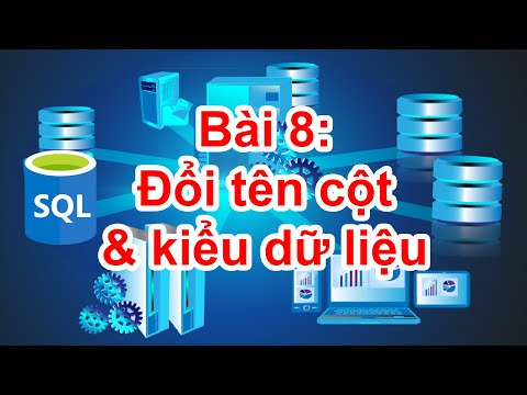 SQL-10: Đổi tên cột và kiểu dữ liệu bằng lệnh ALTER TABLE