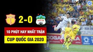 10 phút hay nhất trận đấu Nam Định vs HAGL | Văn Toàn lỡ siêu phẩm thế giới, HAGL thua đau đớn
