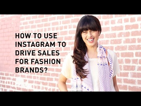 How to Use Instagram to Drive Sales for Fashion Brands