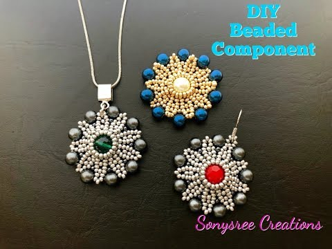 How to make this stunning Beaded Component for Earrings, Pendant & Brooch 💞
