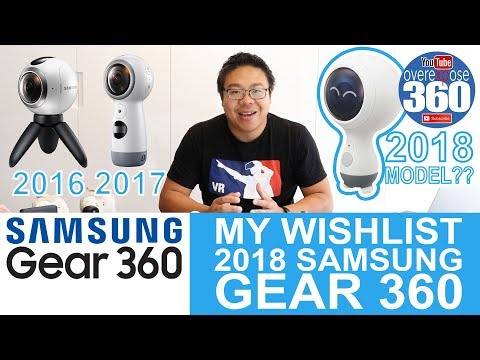 My TOP 9 Wishlist for the 2018 Samsung Gear 360 (Or any new 360 camera)