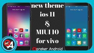 TEMA IOS-11 & MIUI-10 untuk vivo funtouch os 3/4  ios 11 & miui 10