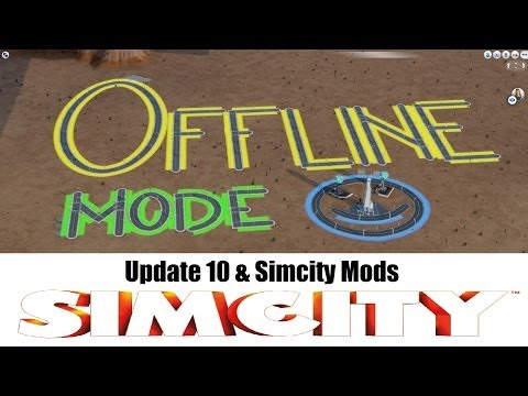 Simcity 5 Cities of Tomorrow - Update 10 w/ Offline Mode - My thoughts & Simcity Mods - New DLC