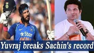 Yuvraj Singh breaks Sachin Tendulkar