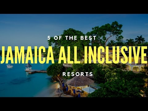 5 Best Jamaica All Inclusive Resorts - Many More to Come!