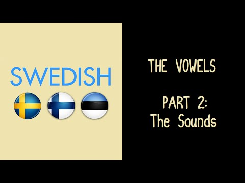 The Swedish Vowels, Part 2: The Sounds
