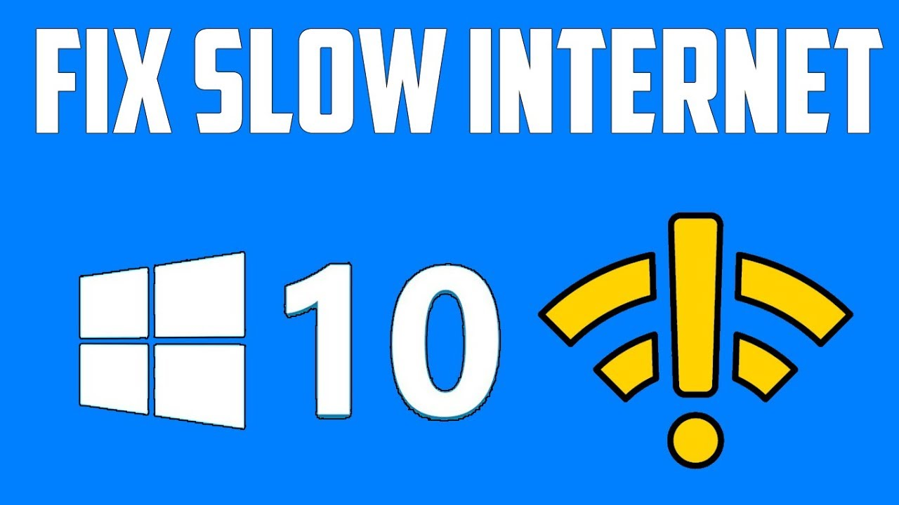 How To Fix Slow Internet Problem in Windows 10