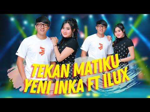 Download Lagu Yeni Inka Tekan Matiku ft. Ilux Mp3