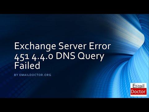 Microsoft Exchange Server Error 451 4.4.0 DNS Query Failed