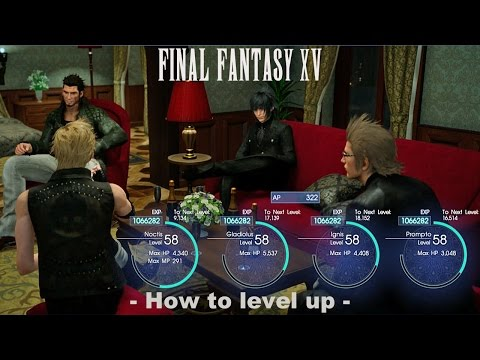 Final Fantasy XV - How To Level Up!