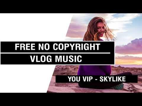 You VIP - Skylike    [FREE No Copyright Vlog Music ]⚡🎧🔥