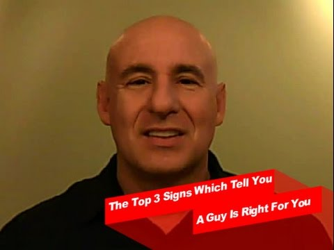 The Top 3 Signs Which Tell You A Guy Is Right For You