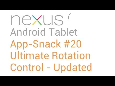 Tablet Android Apps: #20 Ultimate Rotation Control - Nexus 7