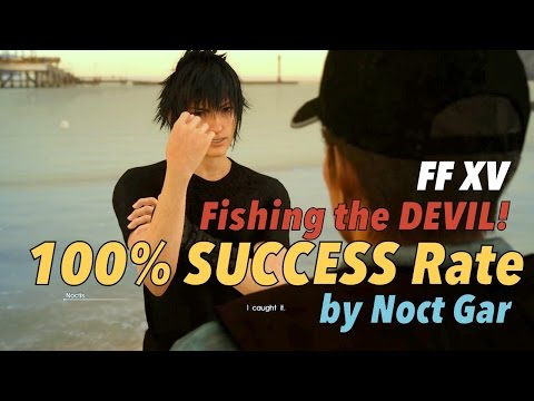 Final Fantasy XV: Fishing the Devil 100% Success Rate by Noct Gar