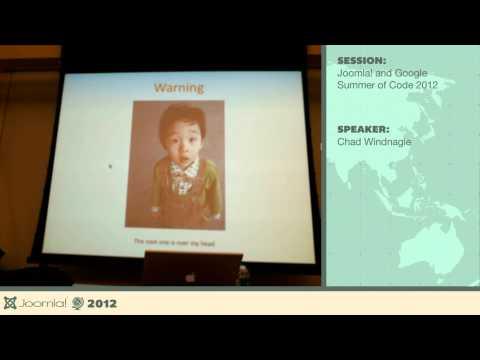 Joomla! and Google Summer of Code 2012  - Chad Windnagle