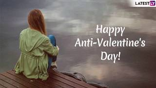 Anti-Valentine Day 2019 Wishes: Messages, WhatsApp & Instagram Quotes to Send for The Anti-Love Week