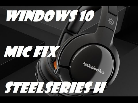 Windows 10 Steelseries Mic Fix Wireless H