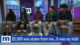 Download $5,000 was stolen from me...The suspects are my teenage children! | The Maury Show