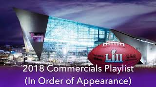 Complete 2018 Super Bowl 52 Commercials Playlist (In Order of Appearance Telecast) Full
