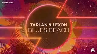 Tarlan & Lexon - Blues Beach (original Club Mix)