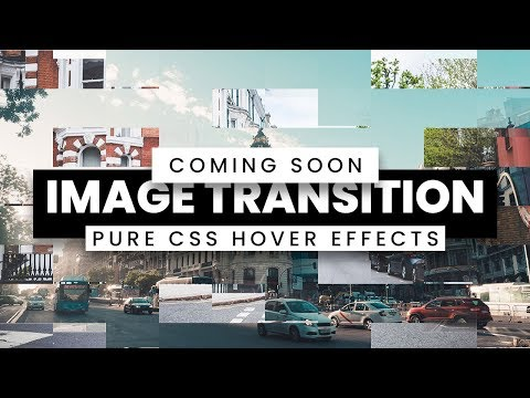 Pure CSS Image Transition Hover Effects   Coming Soon