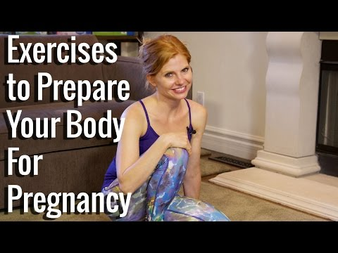 Best Exercises to Prepare Your Body for Pregnancy  - Sara Haley