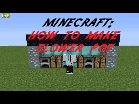 Minecraft: How To Make Flower Pot
