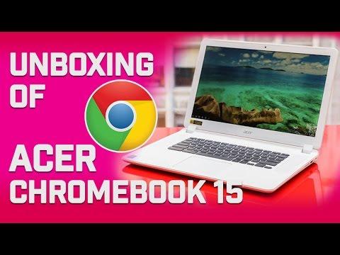 Unboxing / Acer Chromebook 15 4GB RAM FullHD 1080p IPS Panel