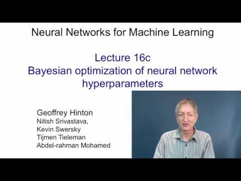 Lecture 16.3 — Bayesian optimization of hyper parameters — [ Deep Learning | Hinton | UofT ]