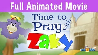 TIME TO PRAY WITH ZAKY - FULL MOVIE FOR KIDS