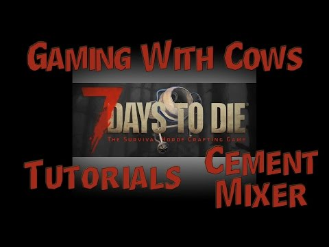 7 Days to Die - Tutorials - How to make a Cement Mixer and use Cement