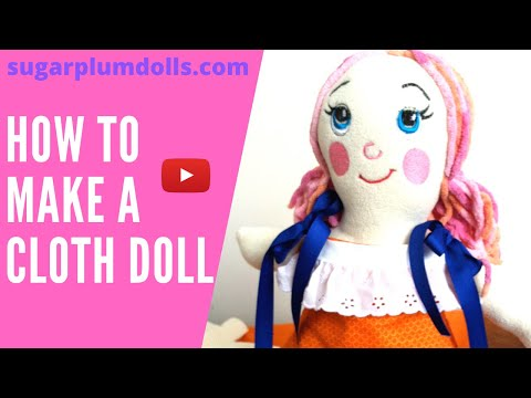 Learn how to Make a cloth doll