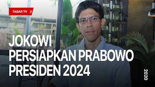 Jokowi Persiapkan Prabowo Presiden 2024 | Pakar Intelijen Stanislaus Riyanta | Tagar