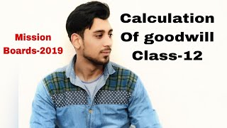 Goodwill - nature and valuation | class 12 | Accounts | boards